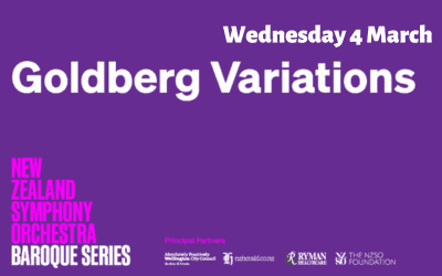 NZSO Setting Up Camp: Goldberg Variations – Wednesday 4 March – 7:30pm